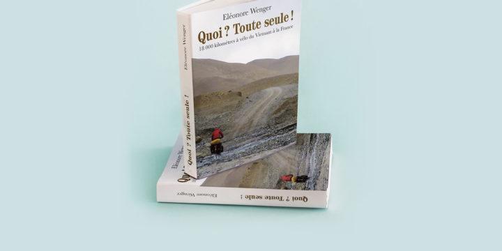 Edition du livre d'Eleonore Wenger : Quoi ? Toute seule ?